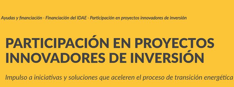Participación en proyectos innovadores de inversión del IDAE