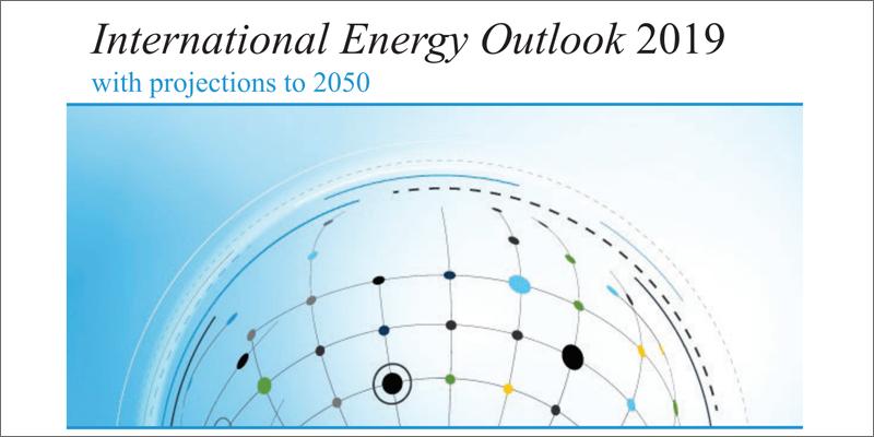 informe de evaluación International Energy Outlook 2019 (IEO2019) de EIA