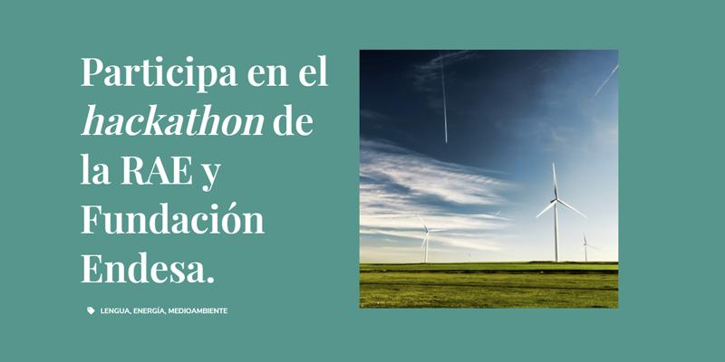 hackathon 'Neologismos y tecnicismos en el ámbito energético y medioambiental'
